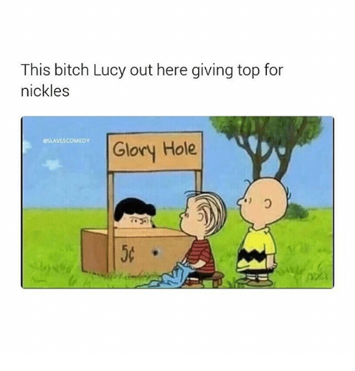 glory hole: This bitch Lucy out here giving top for  nickles  SSLAVESCOMEDY  Glory Hole  50