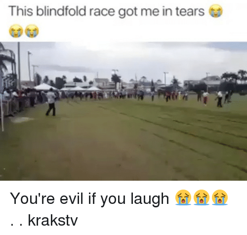 Memes, Evil, and Race: This blindfold race got me in tears You're evil if you laugh 😭😭😭 . . krakstv