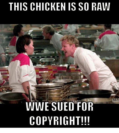 raw wwe: THIS CHICKEN IS SO RAW  WWE SUED FOR  COPYRIGHT!!!