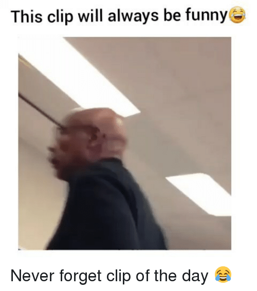 Funny, Never, and Day: This clip will always be funny Never forget clip of the day 😂