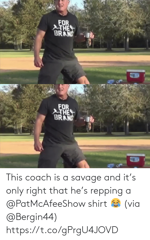 repping: This coach is a savage and it's only right that he's repping a @PatMcAfeeShow shirt 😂 (via @Bergin44) https://t.co/gPrgU4JOVD
