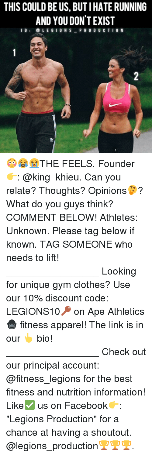 """Memes, 🤖, and The Link: THIS COULD BEUS, BUT I HATE RUNNING  AND YOU DON'T EXIST  I G  LEGION S  P R O D U C T I O N 😳😂😭THE FEELS. Founder 👉: @king_khieu. Can you relate? Thoughts? Opinions🤔? What do you guys think? COMMENT BELOW! Athletes: Unknown. Please tag below if known. TAG SOMEONE who needs to lift! _________________ Looking for unique gym clothes? Use our 10% discount code: LEGIONS10🔑 on Ape Athletics 🦍 fitness apparel! The link is in our 👆 bio! _________________ Check out our principal account: @fitness_legions for the best fitness and nutrition information! Like✅ us on Facebook👉: """"Legions Production"""" for a chance at having a shoutout. @legions_production🏆🏆🏆."""