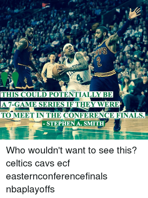 Stephen A. Smith: THIS COULD POTENTIALLY BE  A 7-GAME SERIES IF THEY WERE  TO MEET IN THE CONFERENCE FINALS.  STEPHEN A. SMITH Who wouldn't want to see this? celtics cavs ecf easternconferencefinals nbaplayoffs
