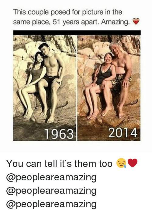 Memes, Amazing, and 🤖: This couple posed for picture in the  same place, 51 years apart. Amazing.  1963  2014 You can tell it's them too 😪❤️ @peopleareamazing @peopleareamazing @peopleareamazing
