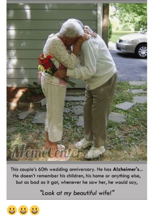 """wedding anniversary: This couple's 60th wedding anniversary. He has Alzheimer's...  He doesn't remember his children, his home or anything else,  but as bad as it got, whenever he saw her, he would say,  """"Look at my beautiful wife!"""" 😀😀😀"""