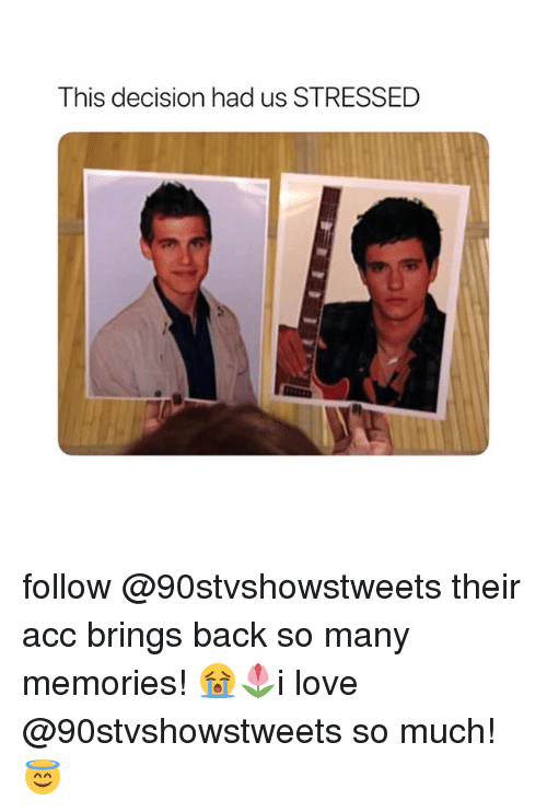 Love, Girl Memes, and Back: This decision had us STRESSED follow @90stvshowstweets their acc brings back so many memories! 😭🌷i love @90stvshowstweets so much!😇