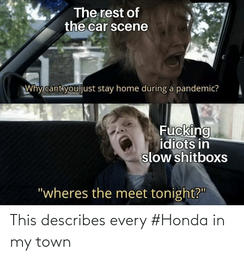 Honda: This describes every #Honda in my town