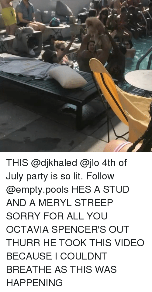 JLo, Lit, and Memes: THIS @djkhaled @jlo 4th of July party is so lit. Follow @empty.pools HES A STUD AND A MERYL STREEP SORRY FOR ALL YOU OCTAVIA SPENCER'S OUT THURR HE TOOK THIS VIDEO BECAUSE I COULDNT BREATHE AS THIS WAS HAPPENING