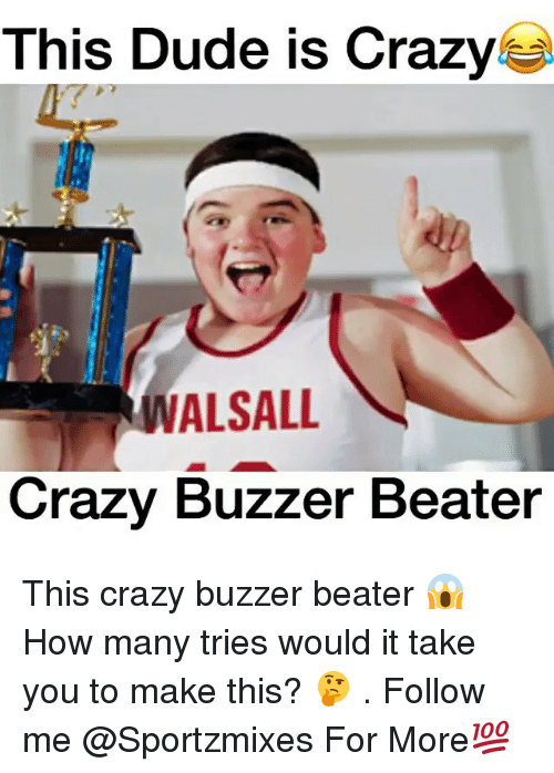 buzzer beater: This Dude is Crazy  IVALSALL  Crazy Buzzer Beater This crazy buzzer beater 😱 How many tries would it take you to make this? 🤔 . Follow me @Sportzmixes For More💯