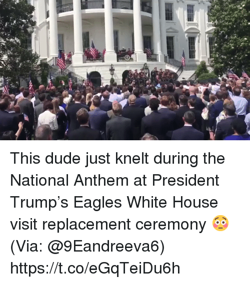 white-house-visit: This dude just knelt during the National Anthem at President Trump's Eagles White House visit replacement ceremony 😳 (Via: @9Eandreeva6) https://t.co/eGqTeiDu6h