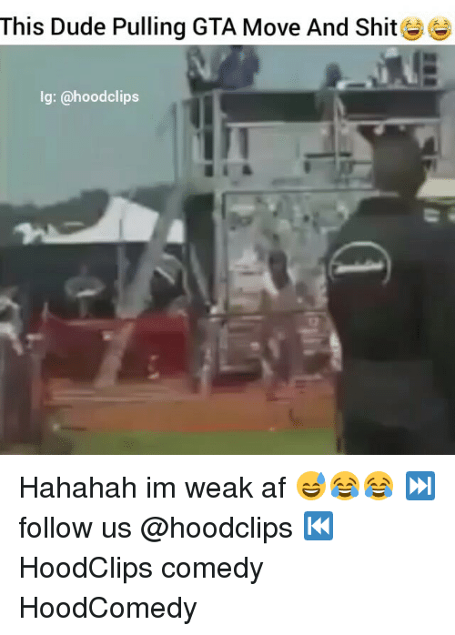 Af, Dude, and Funny: This Dude Pulling GTA Move And Shit  lg: @hood clips Hahahah im weak af 😅😂😂 ⏭ follow us @hoodclips ⏮ HoodClips comedy HoodComedy