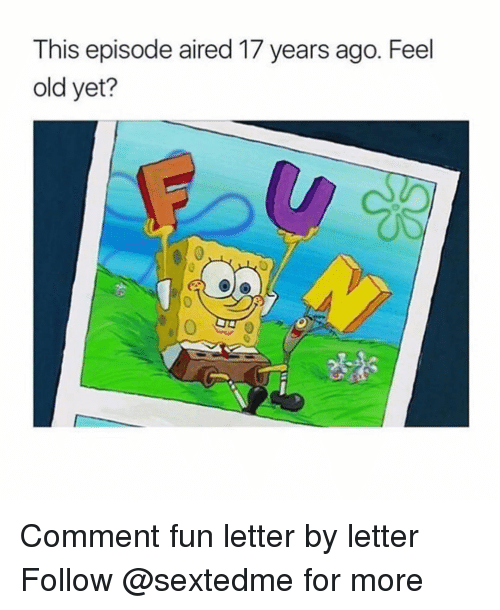 Memes, 🤖, and Letters: This episode aired 17 years ago. Feel  old yet? Comment fun letter by letter Follow @sextedme for more
