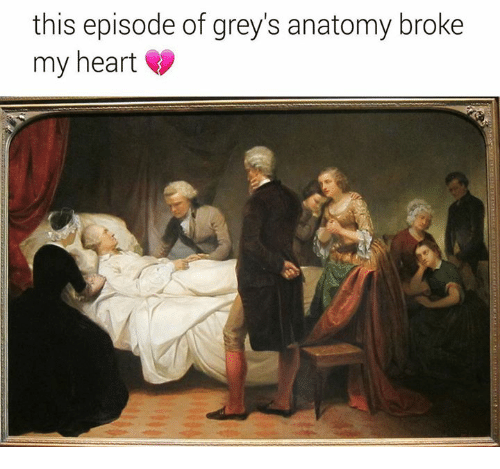 Classical Art, Broke, and Broked: this episode of grey's anatomy broke  my heart