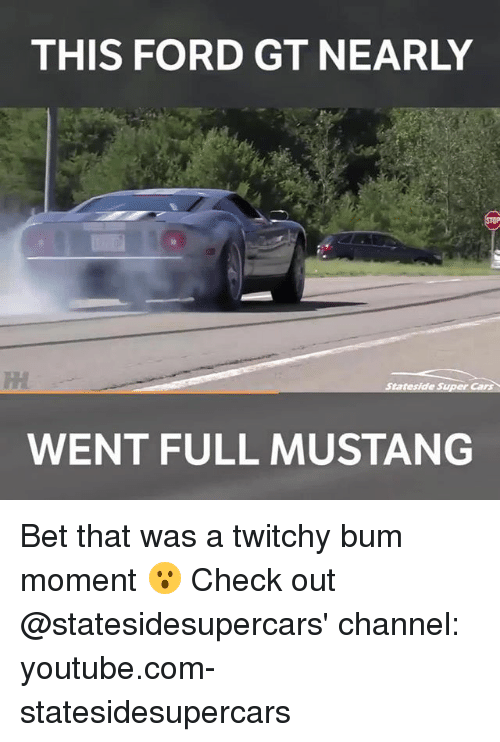Youtubee Com: THIS FORD GT NEARLY  Stateside Super Cars  WENT FULL MUSTANG Bet that was a twitchy bum moment 😮 Check out @statesidesupercars' channel: youtube.com-statesidesupercars