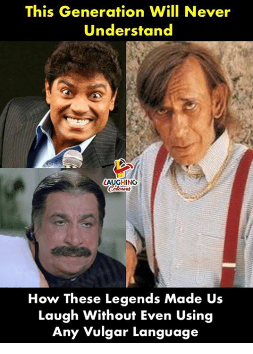vulgar: This Generation Will Never  Understand  LAUGHING  How These Legends Made Us  Laugh Without Even Using  Any Vulgar Language