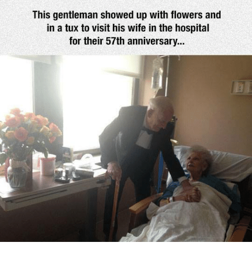 Memes, 🤖, and Gentleman: This gentleman showed up with flowers and  in a tux to visit his wife in the hospital  for their 57th anniversary...