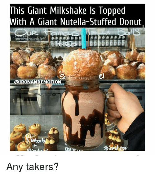Gym: This Giant Milkshake ls Topped  With A Giant Nutella-Stuffed Donut  GIRONANDE MOTION Any takers?