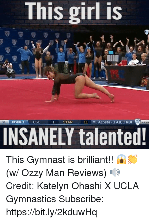 ucla: This girl is  BASEBALL USC  STAN  11 M. Acosta 3 AB, 1 RBI  MOUN  INSANELY talented This Gymnast is brilliant!! 😱👏 (w/ Ozzy Man Reviews) 🔊  Credit: Katelyn Ohashi X UCLA Gymnastics  Subscribe: https://bit.ly/2kduwHq