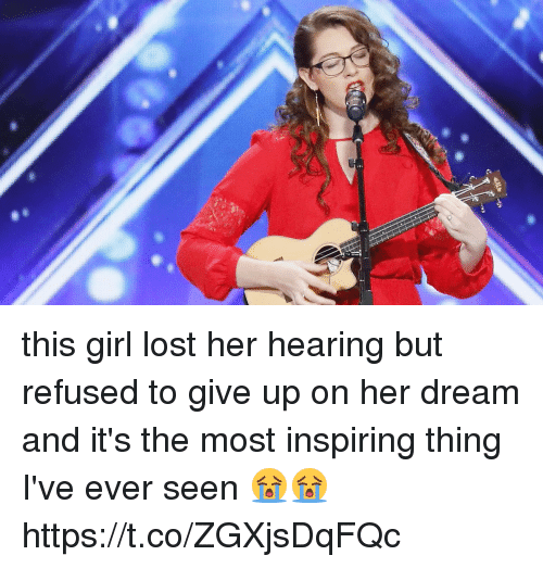Funny, Lost, and Girl: this girl lost her hearing but refused to give up on her dream and it's the most inspiring thing I've ever seen  😭😭  https://t.co/ZGXjsDqFQc