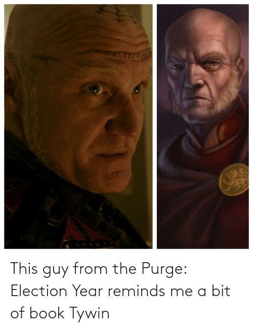 election: This guy from the Purge: Election Year reminds me a bit of book Tywin