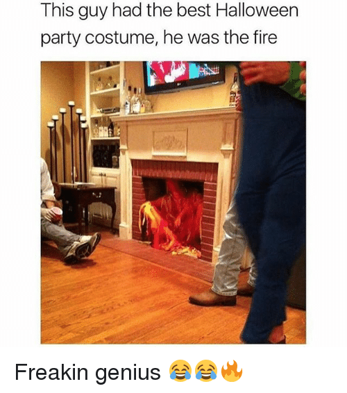 Fire, Halloween, and Memes: This guy had the best Halloween  party costume, he was the fire Freakin genius 😂😂🔥