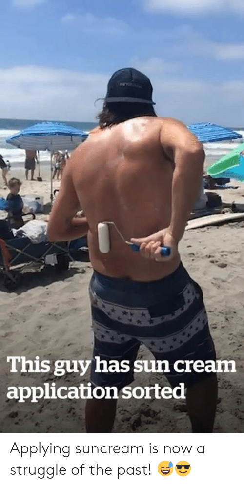 application: This guy has sun cream  application sorted Applying suncream is now a struggle of the past! 😅😎