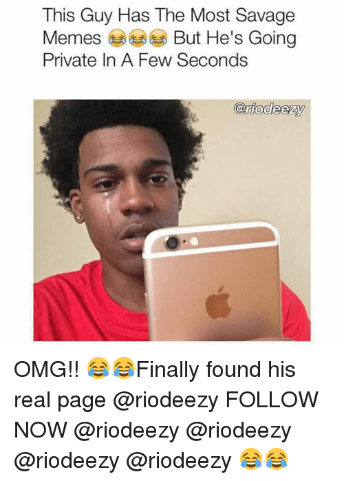 Finals, Funny, and Omg: This Guy Has The Most Savage  Memes  But He's Going  Private In A Few Seconds  k@riodeezy OMG!! 😂😂Finally found his real page @riodeezy FOLLOW NOW @riodeezy @riodeezy @riodeezy @riodeezy 😂😂