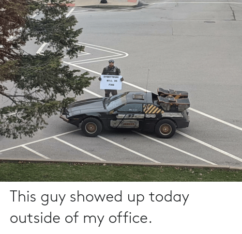 Showed: This guy showed up today outside of my office.