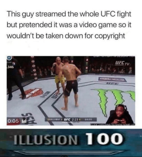 UFC: This guy streamed the whole UFC fight  but pretended it was a video game so it  wouldn't be taken down for copyright  UFC TV  346  www  HD  0:05 lul  GOLLOWAY&LFC 2:23  DALDO  2IN COND T0 SHW  LO  ILLUSION 100
