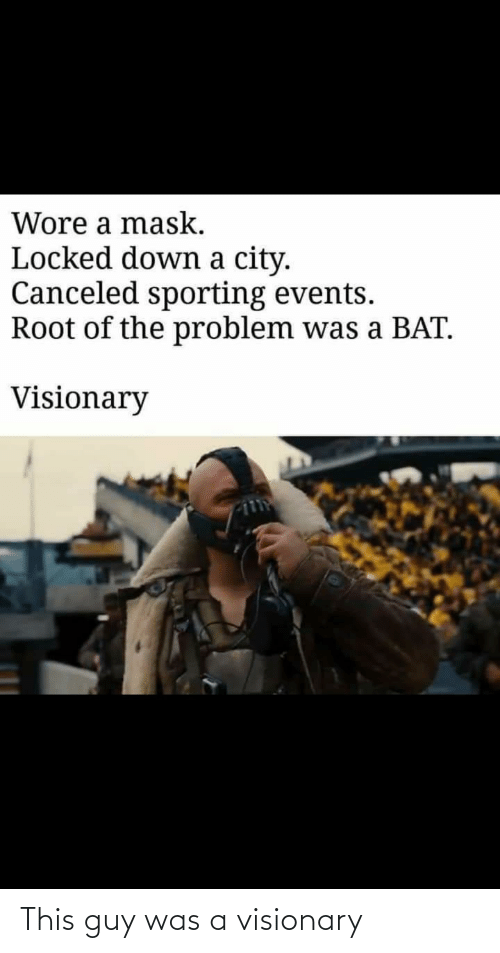 Visionary: This guy was a visionary