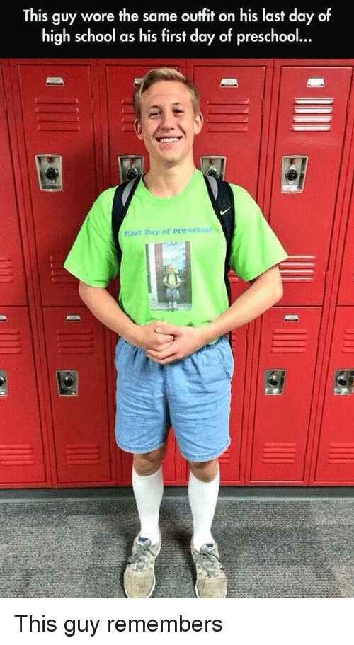 School, Pro, and High School: This guy wore the same outfit on his last day of  high school as his first day of preschoo  First Day of Pro school This guy remembers