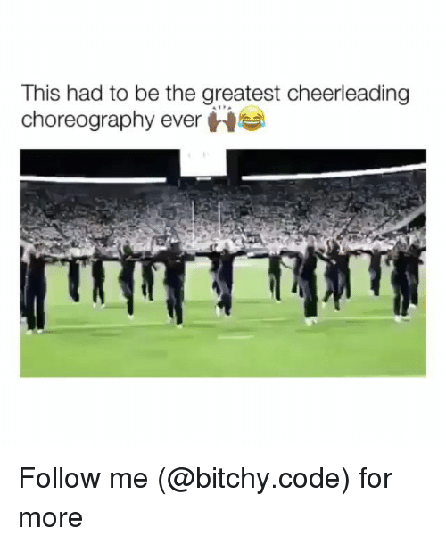 cheerleading: This had to be the greatest cheerleading  choreography ever H Follow me (@bitchy.code) for more