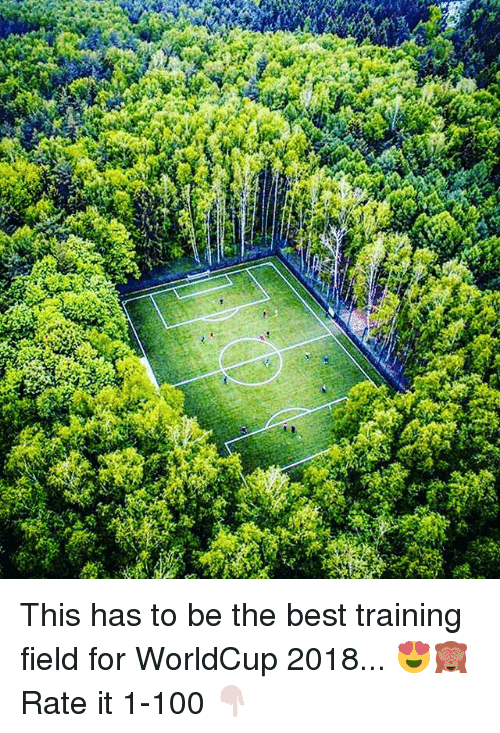 Anaconda, Memes, and Best: This has to be the best training field for WorldCup 2018... 😍🙈 Rate it 1-100 👇🏻