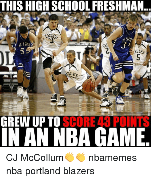Basketball, Nba, and Sports: THIS HIGH SCHOOL FRESHMAN.  KONBAMEMES  ME  AGLES  GLE  SCORE 43 POINTS  GREW UP TO  IN AN NBA GAME CJ McCollum👏👏 nbamemes nba portland blazers