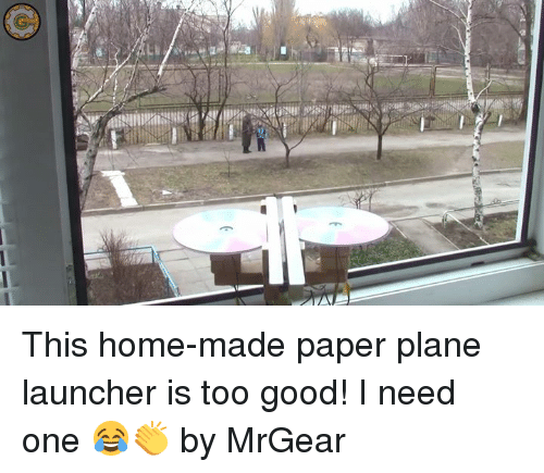 Dank, 🤖, and Planes: This home-made paper plane launcher is too good! I need one 😂👏  by MrGear