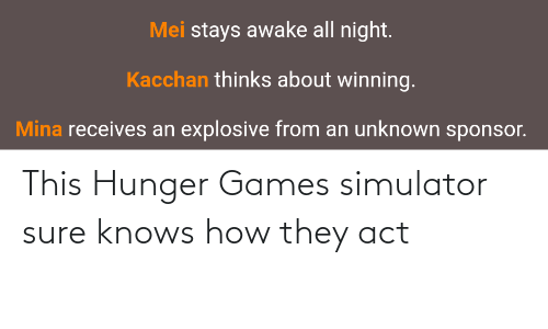 The Hunger Games: This Hunger Games simulator sure knows how they act
