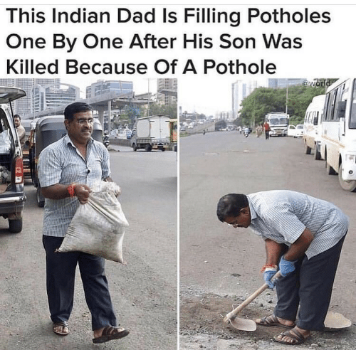 Pothole: This Indian Dad Is Filling Potholes  One By One After His Son Was  Killed Because Of A Pothole