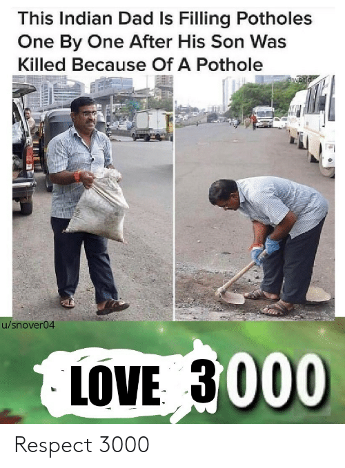 Pothole: This Indian Dad Is Filling Potholes  One By One After His Son Was  Killed Because Of A Pothole  u/snover04  LOVE 3000 Respect 3000
