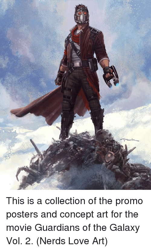 vols: This is a collection of the promo posters and concept art for the movie Guardians of the Galaxy Vol. 2.  (Nerds Love Art)