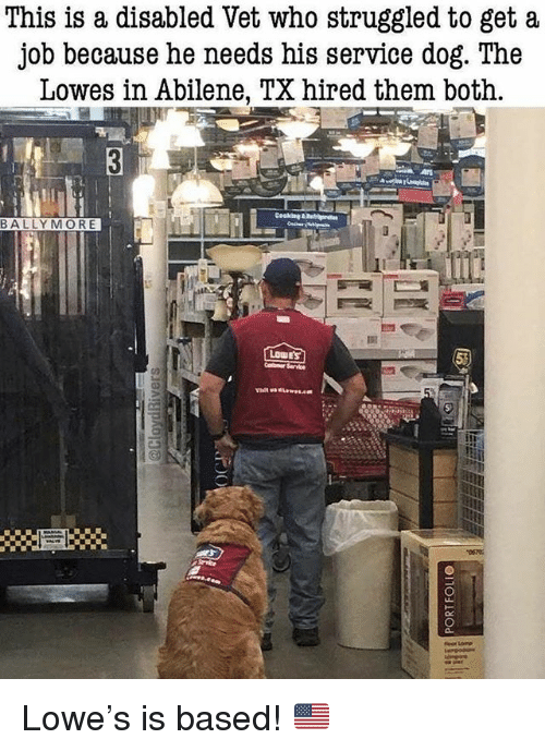 Memes, Lowes, and 🤖: This is a disabled Vet who struggled to get a  job because he needs his service dog. rne  Lowes in Abilene, TX hired them both. Lowe's is based! 🇺🇸