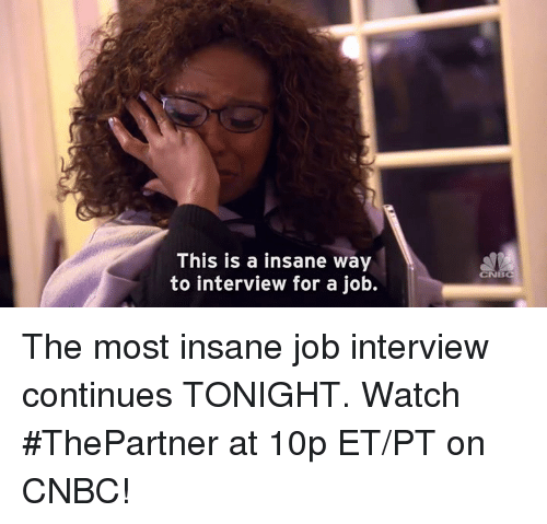 Job Interview, Memes, and 🤖: This is a insane way  to interview for a job.  CNB The most insane job interview continues TONIGHT.  Watch #ThePartner at 10p ET/PT on CNBC!