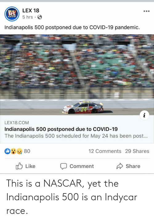 nascar: This is a NASCAR, yet the Indianapolis 500 is an Indycar race.