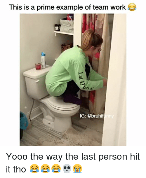 Memes, Work, and 🤖: This is a prime example of team work  IG: @bruhif Yooo the way the last person hit it tho 😂😂😂💀😭