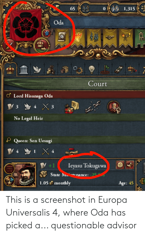 Questionable: This is a screenshot in Europa Universalis 4, where Oda has picked a... questionable advisor
