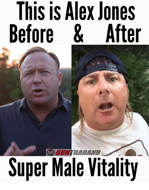 Memes, Alex Jones, and 🤖: This is Alex Jones  Before & After  Super Male Vitality