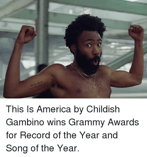 Grammy Awards: This Is America by Childish Gambino wins Grammy Awards for Record of the Year and Song of the Year.