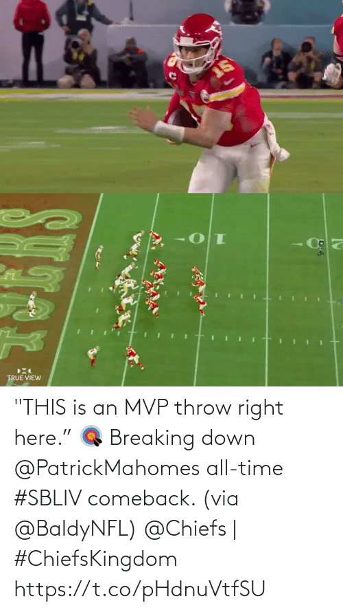 """breaking down: """"THIS is an MVP throw right here."""" 🎯  Breaking down @PatrickMahomes all-time #SBLIV comeback. (via @BaldyNFL)   @Chiefs 