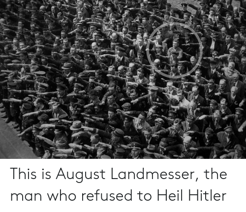 heil hitler: This is August Landmesser, the man who refused to Heil Hitler