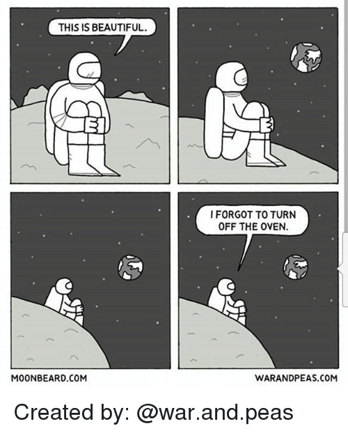 turn offs: THIS IS BEAUTIFUL.  EI  I FORGOT TO TURN  OFF THE OVEN.  MOONBEARD COM  WARANDPEAS.COM Created by: @war.and.peas