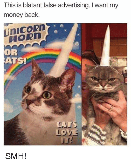False Advertising: This is blatant false advertising. want my  money back.  UNICORN  OR  AT  CATS  LOVE SMH!